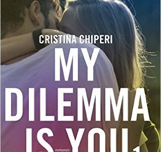 My dilemma is you di Cristina Chiperi abbandonato